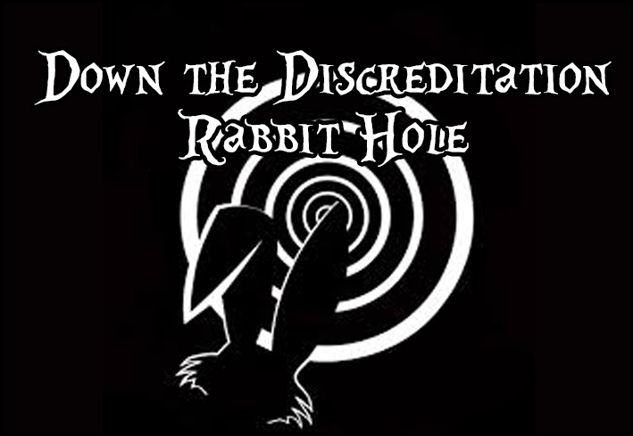 Down the Discreditation Rabbit Hole